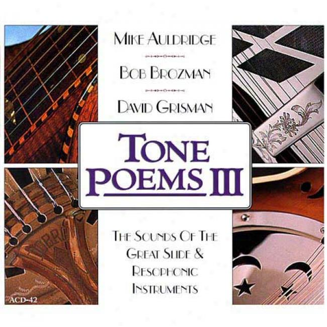 Tone Poems, Vol.3: The Sounds Of The Great Slide & Resophonic Instruments (cd Slipcase)