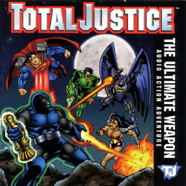 Total Justice: The Ultimate Weapon - Audio Action Adventure