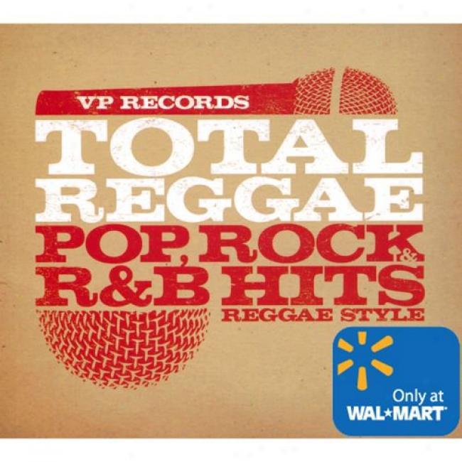 Total Reggae: Pop, Rock & R&b Hits Reggae Style (wal-mart Exclusive)
