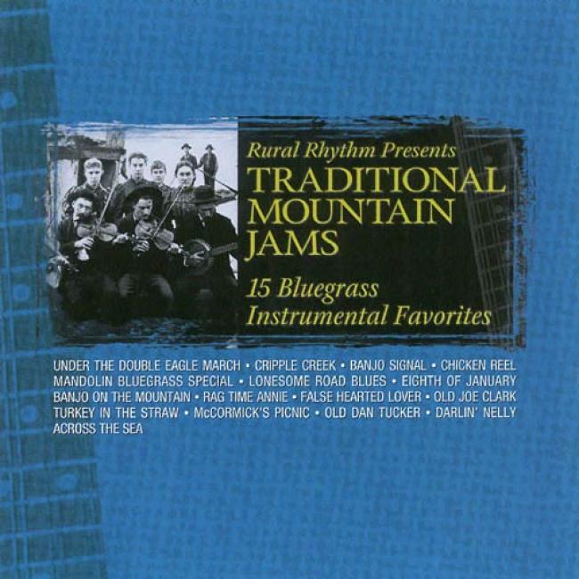 Traditional Mountain Jams: 15 Bluegrass Instrumental Favorites (remaster)