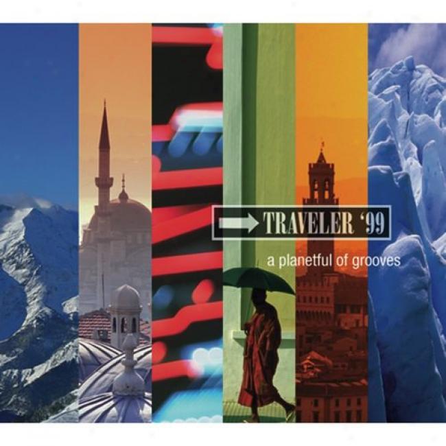 Traveler '99: A Planetful Of Grooves (digi-pak)