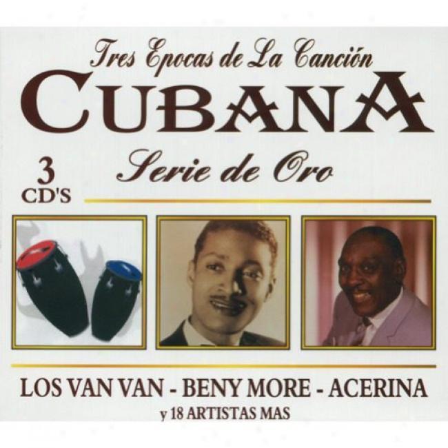 Tres Epocas De La Cancion Cubana: Serie De Oro