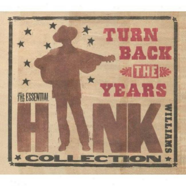 Turn Back The Years: The Essential Hank Williams Collection (3cd) (digi-pak)