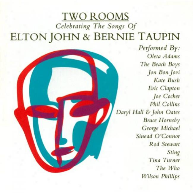 Two Rooms: Celebrating The Songgs Of Elton John & Bernie Taupin
