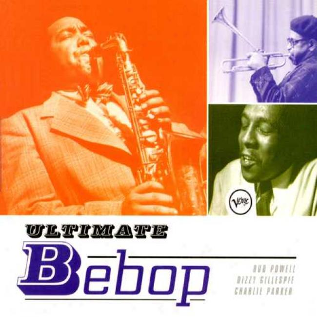 Bring into use Bebop: Bud Powell/dizzy Gillesppie/charlie Parker