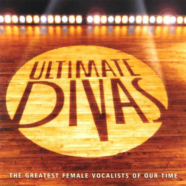 Ultimate Divas: The Greatest Female Vocalists Of Our Time