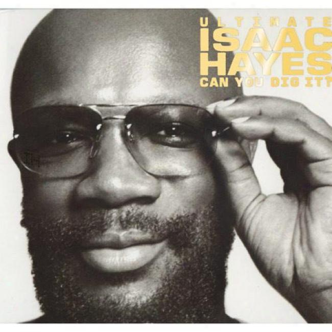Ultimate Isaac Hayes: Can You Dig It? (2cd) (includes Dvd) (digi-pak) (remaster)