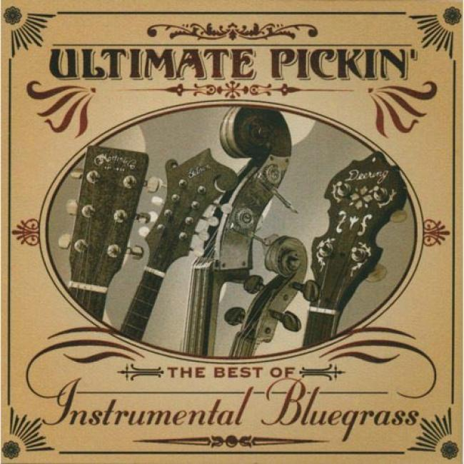 Ultimate Pickin': The Best Of Instrumental Bluegrass