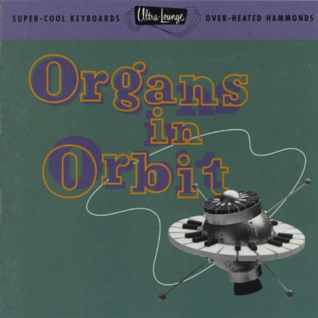 Ultra-lounge, oVl.11: Organs In Orbit (remaster)