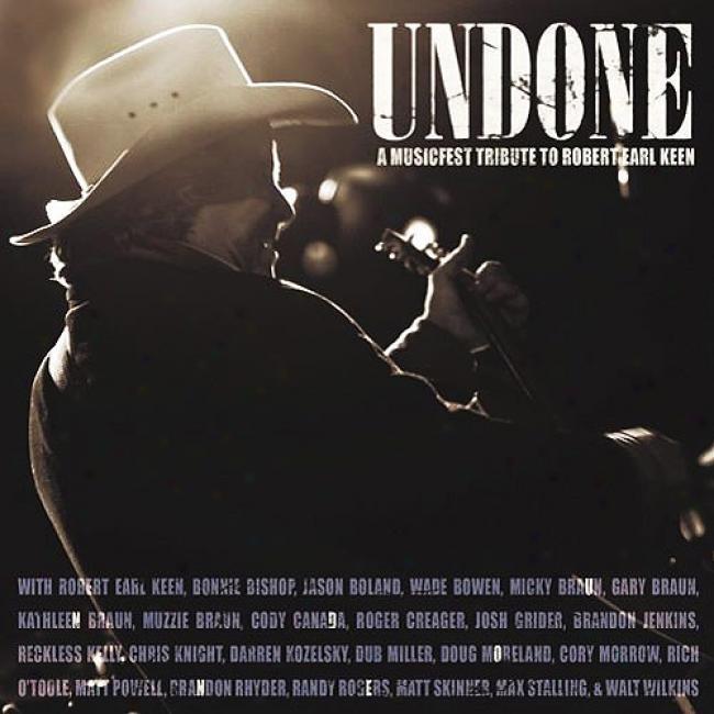Undone: A Musicfest Tribute To Robert Earl Keen (live)
