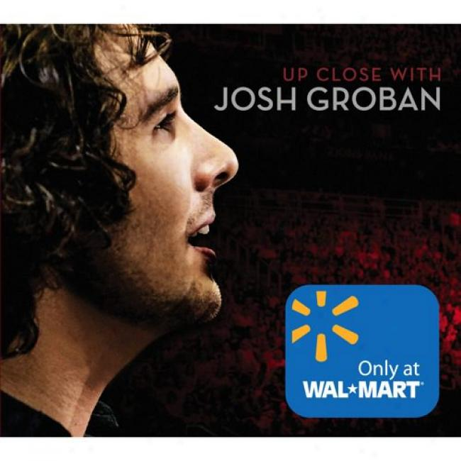 Up Close With Josh Groban (wal-mart Exclusive) (music Dvd)