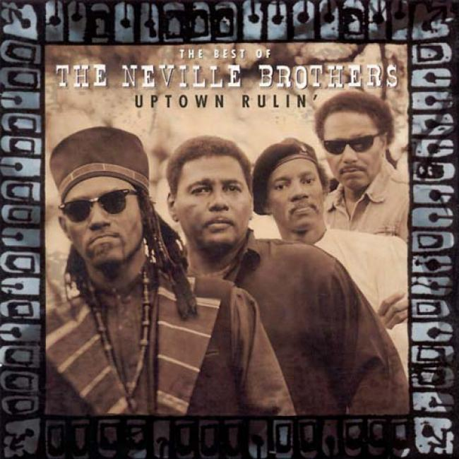 Uptown Rulin': The Most of all O f The Neville Brothers