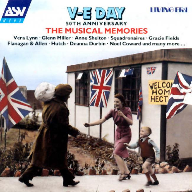 V-e-day: 50th Anniversary - The Musical Memories Of World War Ii
