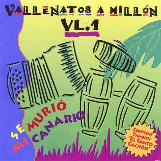 Vallenatos A Millon Vol.1: Se Murio Mi Canario