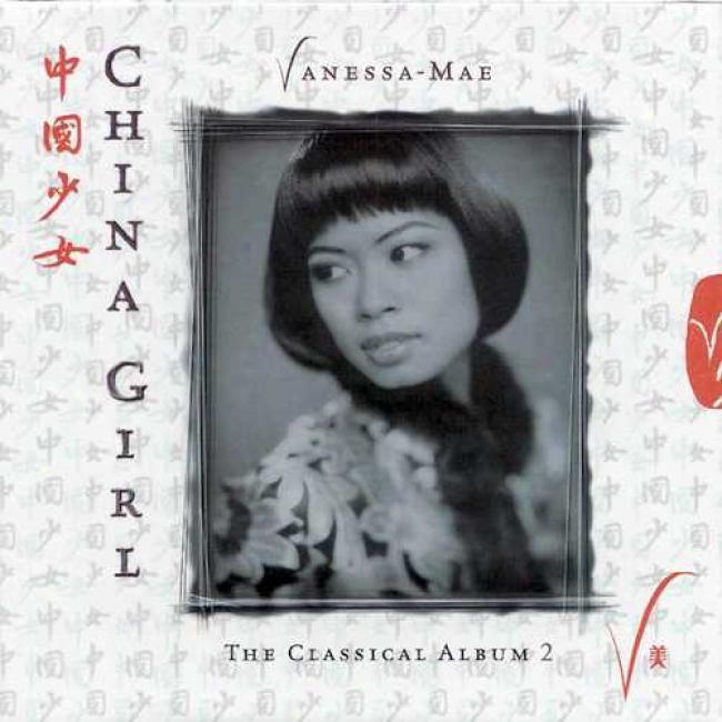 Vanessa-mae: China Girl - The Classical Album 2