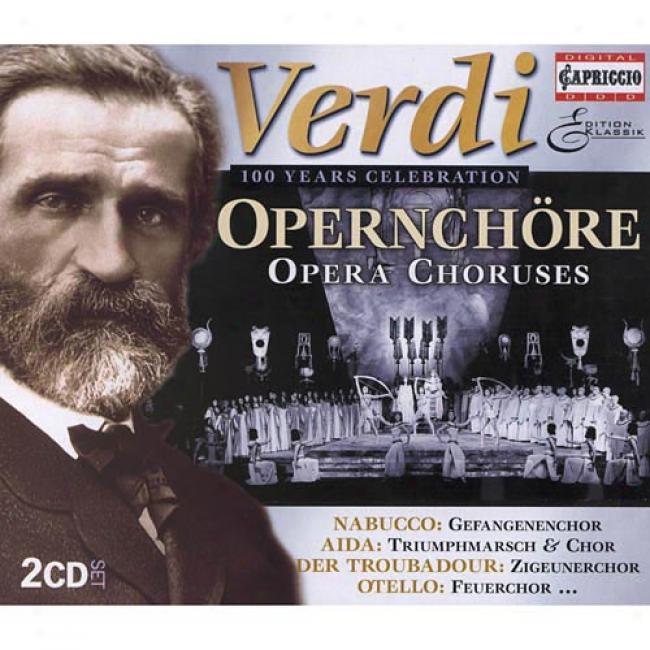 Verdi: 100 Years Celebration - Opernchore( 2 Disc Box Set)