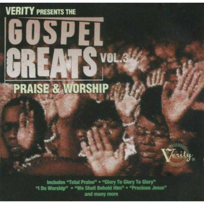 Verity Presents The Gospel Greats, Vol.3: Praise & Wirship