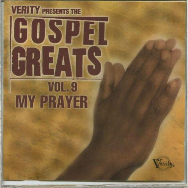 Verity Presents The Gospel Greats, Vol.9: My Prayer