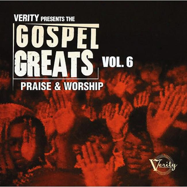Verity Presents The Gospel Greats, Vol.6: Praise & Worship