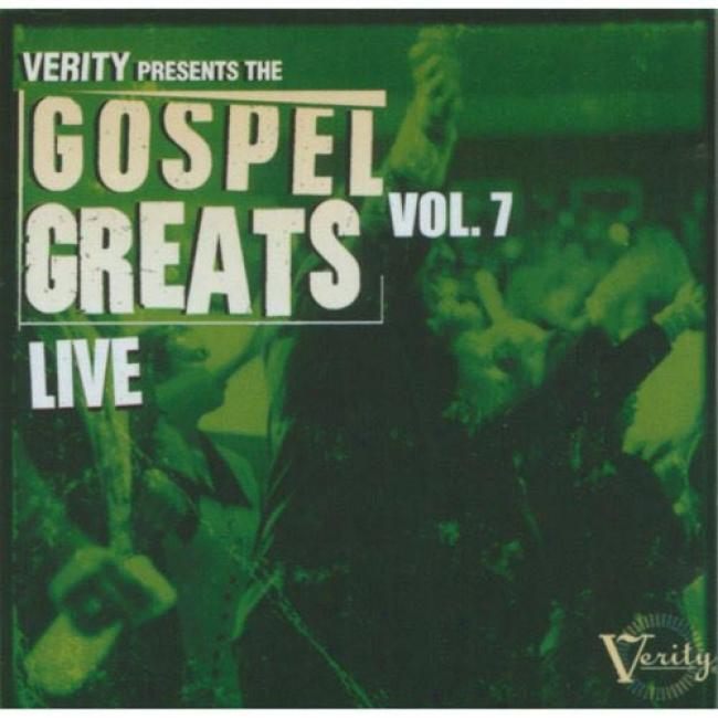 Verity Presents The Gospel Geats, Vol.7: Live