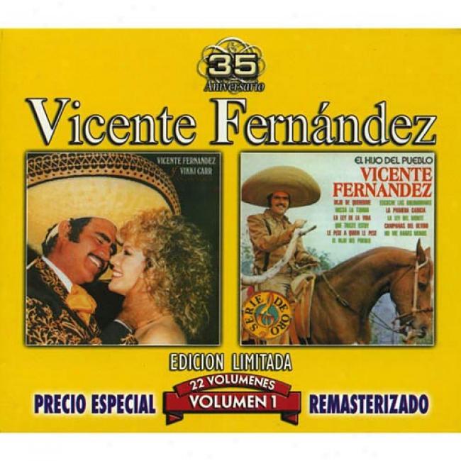 Vicente Fernandez, Vol.1: Dos Corazones/el Hijo Del Peublo (edicion Limitada) (remaster)