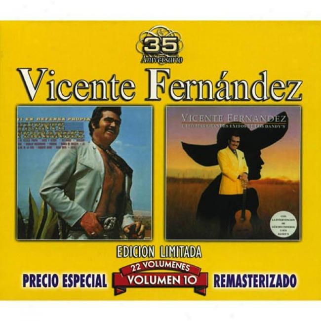 Vicente Fernandez, Vol.10: Ni En Defensa Propia/los Mas Grandes Exitos De Los Dandy's (edicion Limitada) (remaster)