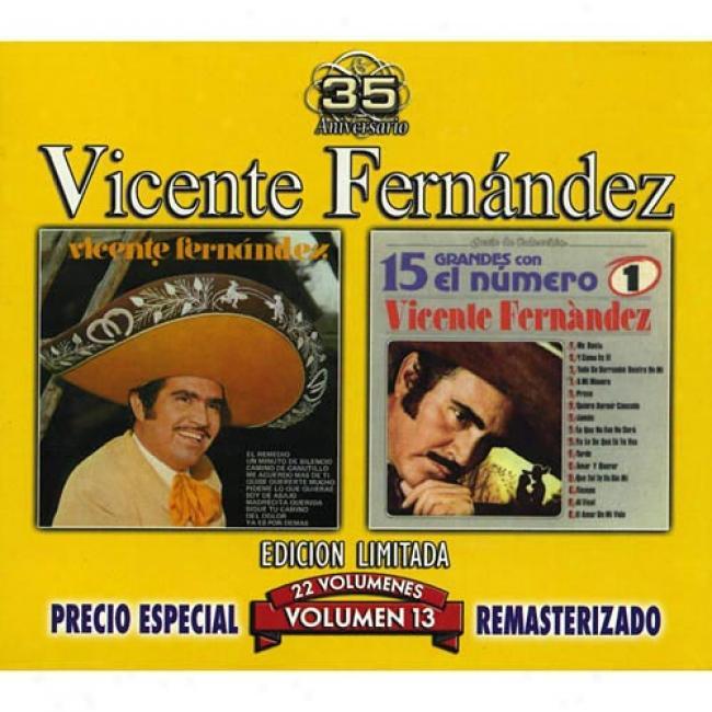 Vicente Fernandez, Vol.13: Vicente Fernandez/15 Grandes Con El Numero Uno (edicion Limitada) (remaster)