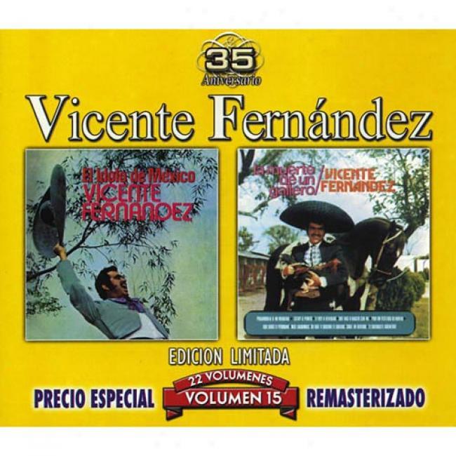 Vicente Fernandez, Vol.15: El Idolo De Mexico/la Muerte De Un Gallero (edicion Limitada) (remaster)