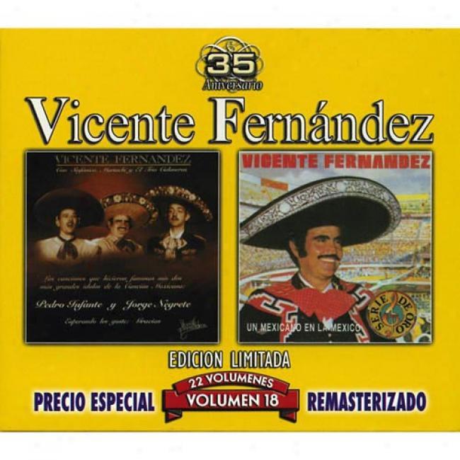 Vicente Fernandez, Vol.18: El Charro Mexicano/un Mexicano En La Mexico (edicion Limitada) (remaste)r