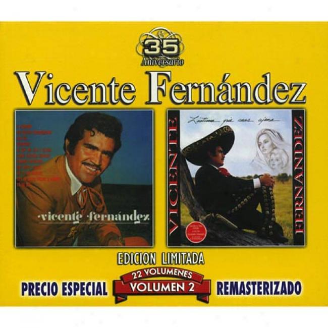Vicente Fernandez, Vol.2: Camino Inseguro/lastima QueS eas Ajena (edicion Limitada) (remaster)