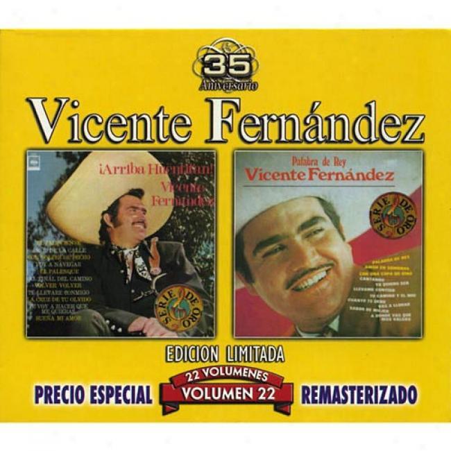 Vicente Fernandez, Vol.22: Arriba Huetitan/por Tu Maldito Amoor (edicion Limitada) (remaster)