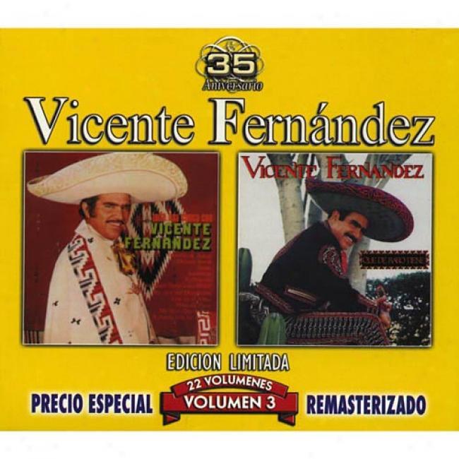 Vicente Fernandez, Vol.3: Toda Una Epoca Con.../que De Raro Tiene (edicion Limitada) (remaster)