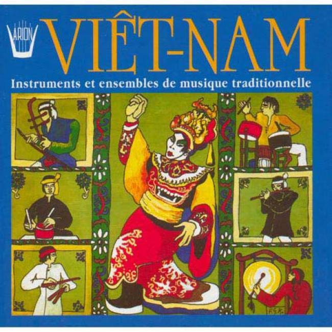 Viet-nam: Instruments Et Ensembles De Musique Traditionnelle