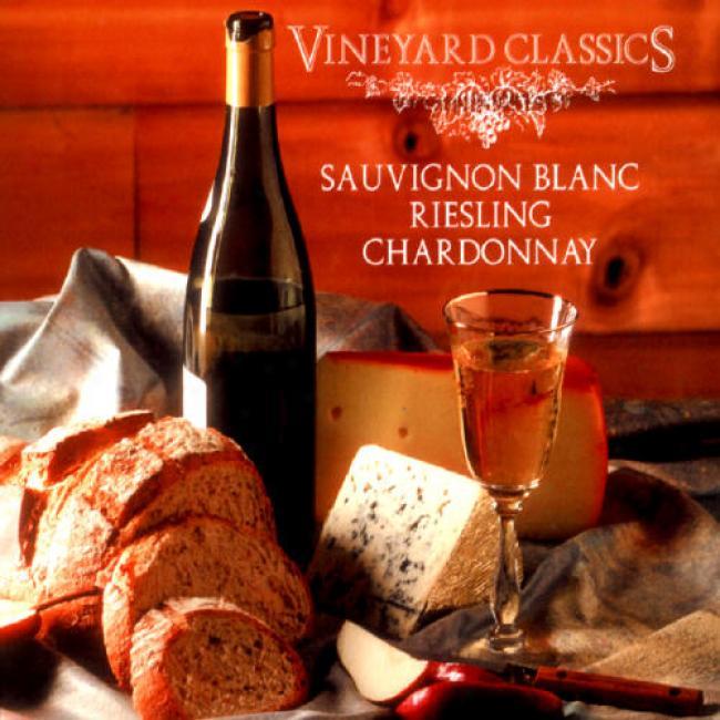 Vineyard Classics: Savignon Blanc/riesling/chardonnay
