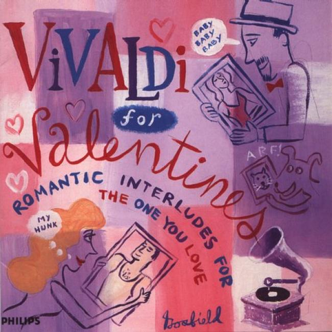 Vivaldi In quest of Valentines: Romzntic Interludes For The One You Love