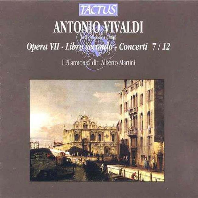 Vivaldi: Opera Vii - Libro Secondo - Concerti 7/12