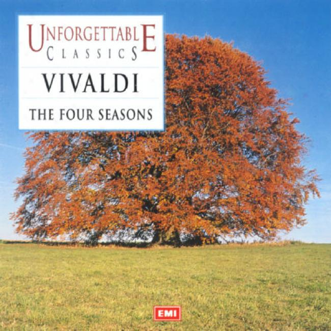 Vivaldi: The Four Seasons - Unforgettable Classics