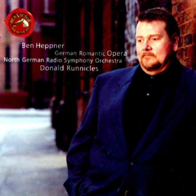 Wagner: Ren Heppner Sings German Romantic Opera