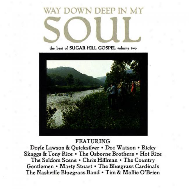 Way Down Deep In My Soul: The Utmost Of Sugar Hill Gospel, Vol.2 (remaster)