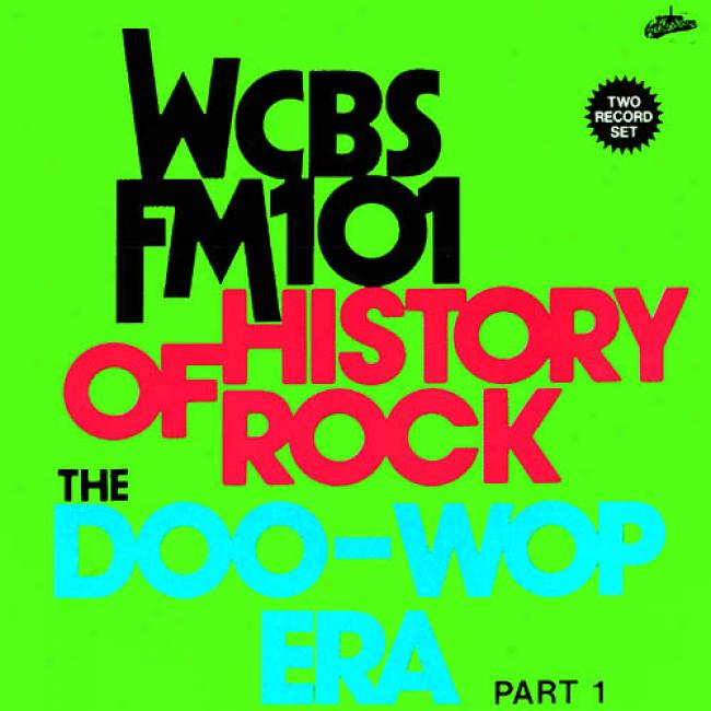 Wcbs Fm101: History Of Rock - The Doo-wop Era Part 1