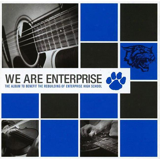 We Are Enterprise: The Album To Benefit The Rebuilding Of Enterprise High School