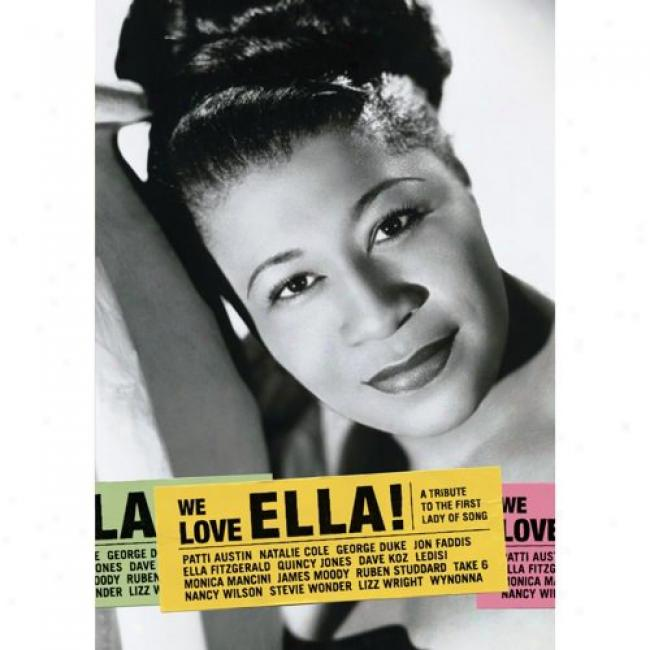 We Love Ella!:A  Tribute To The Primitive La6d Of Song (music Dvd) (amaray Case)