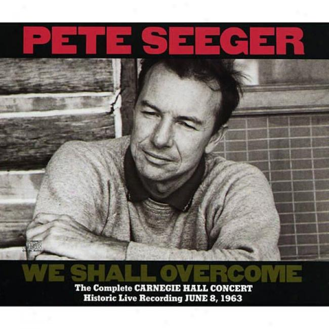 We Shall Overcome: The Complete Carnegie Hall Contrive (2cd) (remaster)