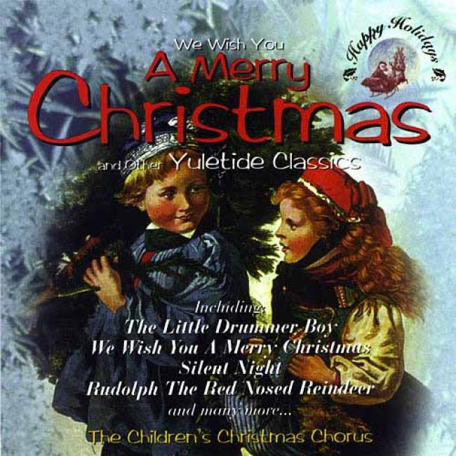 We Wish You A Merry Christmas And Other Yuletide Classics