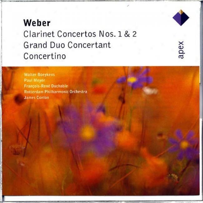 Weber: Clarinet Concertos Nos.1 & 2/grand Duo Concsrtant/conccertino