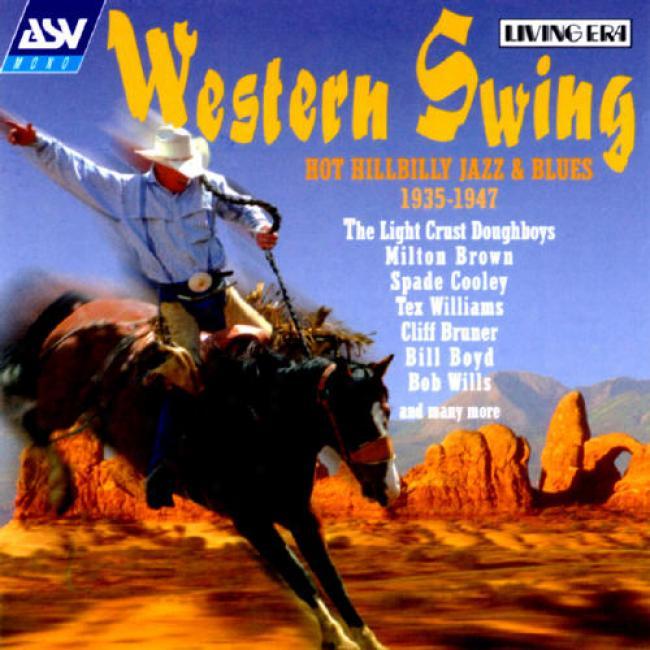 Western Swing: Hot Hillbilly Jazz & Blues 1935-1947