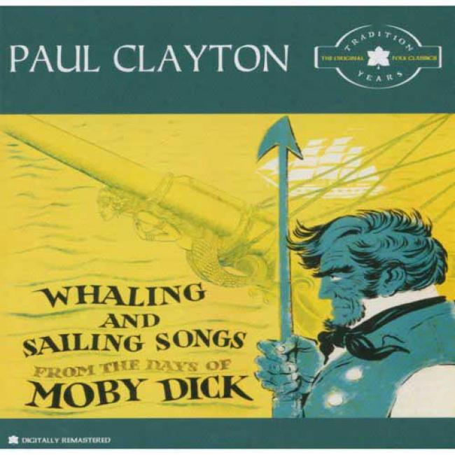 Whalimg And Sailing Songs From The Days Of Moby Dick (remaster)