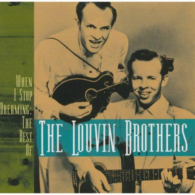 When I Stop Dreaming: The Most wise Of The Louvin Brotjers
