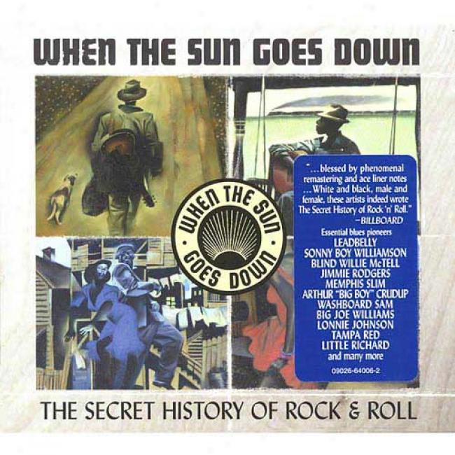 When The Sum Goes Down: The Secret History Of Rock & Roll (remaster)