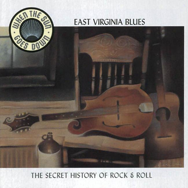 When The Sun Goes Down, Vol.10: East Virginia Blues